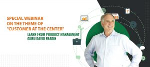 "Special Webinar by David Fradin on the theme of ""Customer At The Center"""