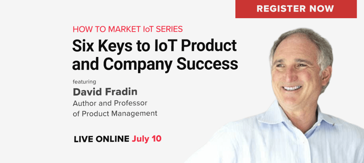 Six Keys to IoT Product and Company Success